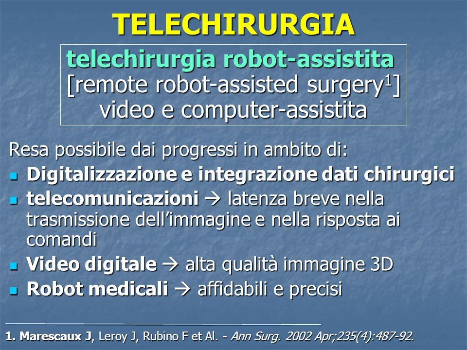 TELECHIRURGIA telechirurgia robot-assistita [remote robot-assisted surgery1] video e computer-assistita.
